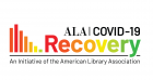 ALA COVID-19 Recovery, an initiative of the American Library Association