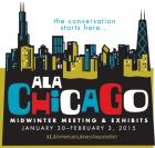 The conversation starts here. 2015 ALA Midwinter Meeting & Exhibits, Chicago, January 3-February 3. American Library Association.