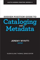 Sudden Position Guide to Cataloging and Metadata