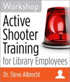 Active Shooter Training for Library Employees Workshop