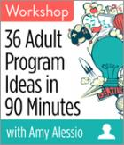 36 Adult Program Ideas in 90 Minutes Workshop