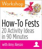 Taking the Fear out of How-To Fests: 20 Activity Ideas in 90 Minutes Workshop