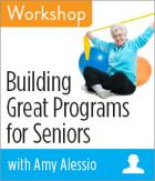 Building Great Programs for Seniors Workshop