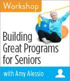 Building Great Programs for Seniors Workshop