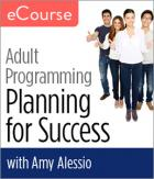 Adult Programming: Planning for Success eCourse