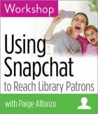 Using Snapchat to Reach Library Patrons Workshop