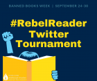 Banned Books Week Official Rebel Reader Twitter Tournament