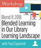 Blend It 2018: Blended Learning in Our Library Learning Landscape Workshop
