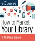 How to Market Your Library eCourse