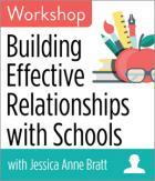 Building Effective Relationships with Schools Workshop