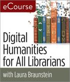Digital Humanities for All Librarians eCourse