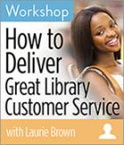 How to Deliver Great Library Customer Service Workshop