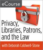Privacy, Libraries, Patrons, and the Law eCourse