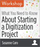 What You Need to Know About Starting a Digitization Project Workshop