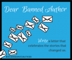 Dear Banned Author - write a letter that celebrates the stories that changed us