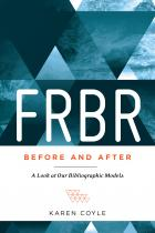 FRBR, Before and After: A Look at Our Bibliographic Models
