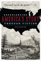 Experiencing America's Story through Fiction: Historical Novels for Grades 7-12