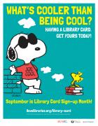 Library Card Sign-up Month public service announcement: What's Cooler than being cool? Having a library card. Get yours today.