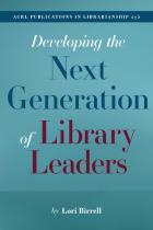 Developing the Next Generation of Library Leaders cover