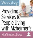 Providing Services to People Living with Alzheimer's Workshop
