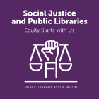 PLA Symposium - Social Justice and Public Libraries: Equity Starts with Us
