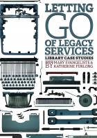 Letting Go of Legacy Services: Library Case Studies