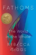 2021 Carnegie Medal for Excellence in Nonfiction, Rebecca Giggs for Fathoms: The world in the Whale