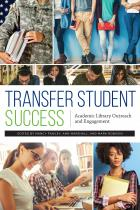 book cover for Transfer Student Success: Academic Library Outreach and Engagement
