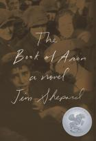 The Book of Aron: A Novel by Jim Shepard
