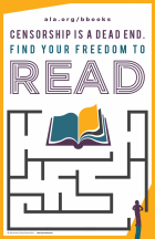 """Poster that reads """"Censorship is a Dead End. Find Your Freedom to Read"""" at the top. Image is of a shadow of a person starting at the beginning of a maze that leads to an open book."""