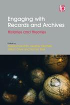 Engaging with Archives and Records: Histories and Theories