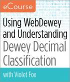Using WebDewey and Understanding Dewey Decimal Classification