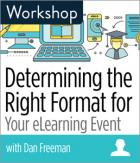 Determining the Right Format for Your eLearning Event Workshop