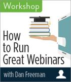 How to Run Great Webinars Workshop