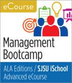 Advanced eCourse: Management Bootcamp for Librarians and Other Information Professionals