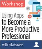 Using Apps to Become a More Productive Professional Workshop