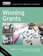 Winning Grants, Second Edition: A How-To-Do-It Manual For Librarians
