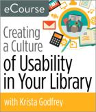 Creating a Culture of Usability in Your Library eCourse
