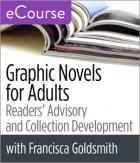 Graphic Novels for Adults: Readers' Advisory and Collection Development eCourse