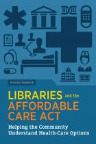 ibraries and the Affordable Care Act: Helping the Community Understand Health-care Options