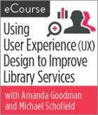 Using User Experience Design to Improve Library Services