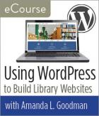 eCourse: Using WordPress to Build Library Websites