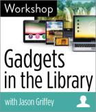 Gadgets in the Library with Jason Griffey
