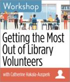 Getting the Most Out of Library Volunteers Workshop
