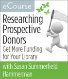 Researching Prospective Donors: Get More Funding for Your Library eCourse