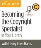 Becoming the Copyright Specialist in Your Library eCourse