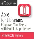 Apps for Librarians: Empower Your Users with Mobile App Literacy eCourse