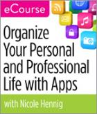 Organize Your Personal and Professional Life with Apps eCourse