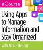 Using Apps to Manage Information and Stay Organized eCourse