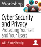 Cyber Security and Privacy: Protecting Yourself and Your Users Workshop